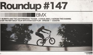 #147 ROUNDUP: BMX - Vocal, Coastin & BURRITO AND THE LIGHTNINGBOLT!