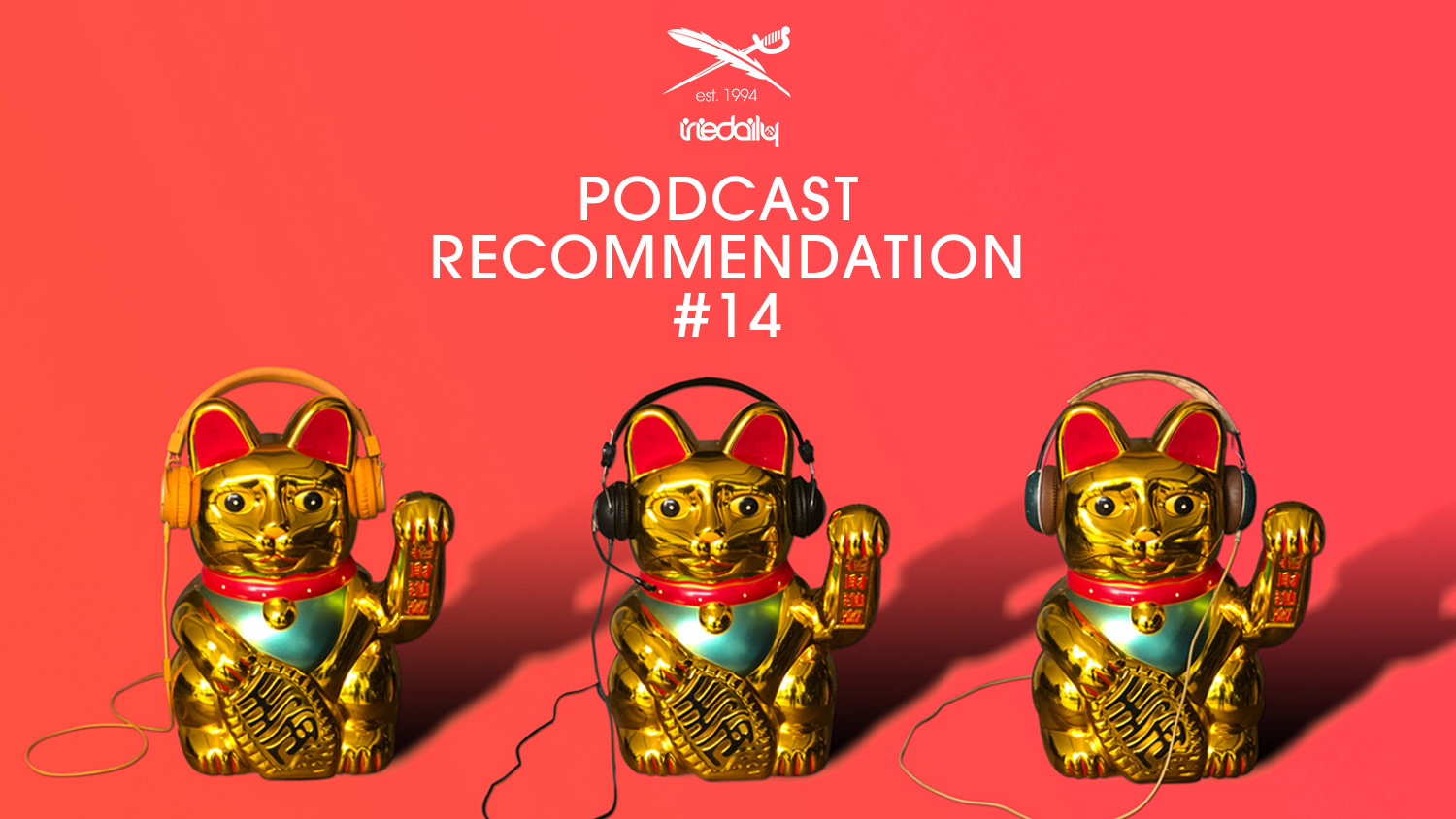 IRIEDAILY Podcast Recommendation #14