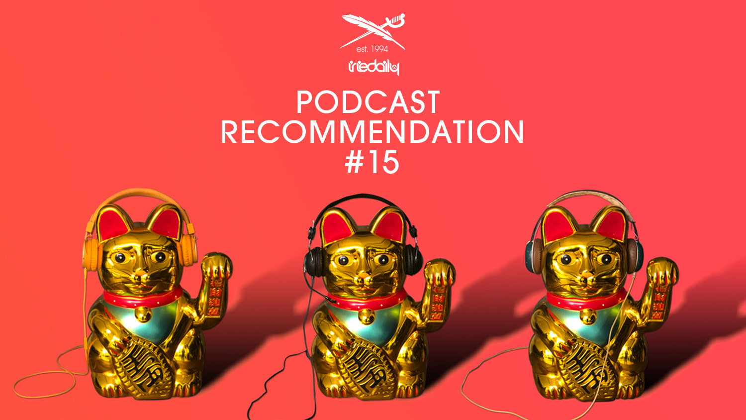 IRIEDAILY Podcast Recommendation #15
