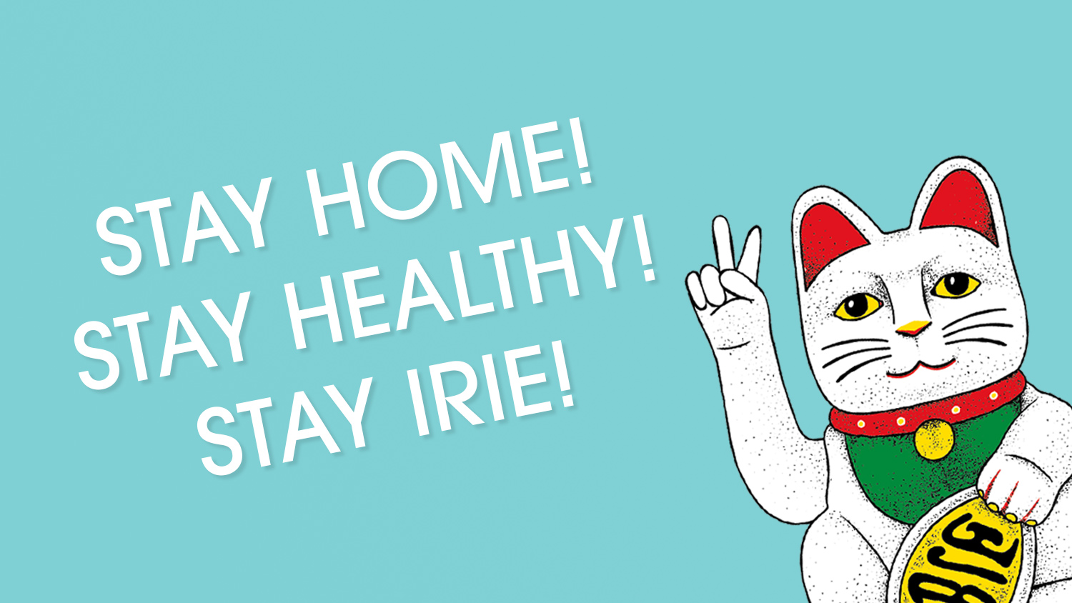 Stay Home Stay Healthy Stay IRIE