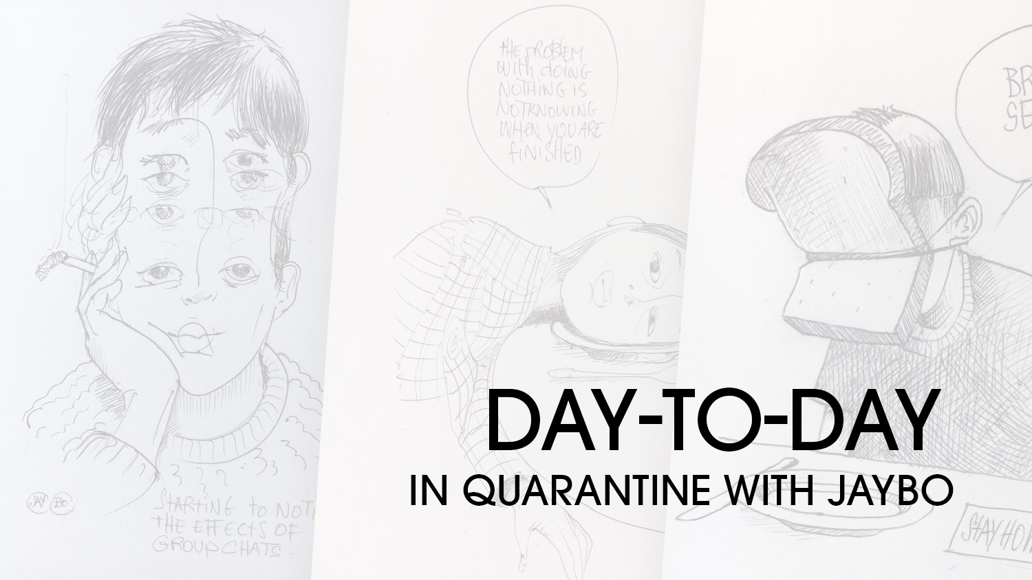 Day to Day in quarantine with Jaybo