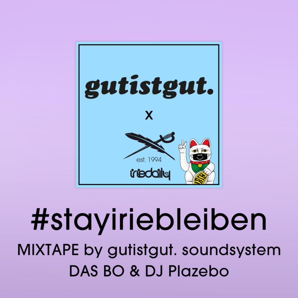 #Stayiriebleiben gutistgut. soundsystem Mixtape