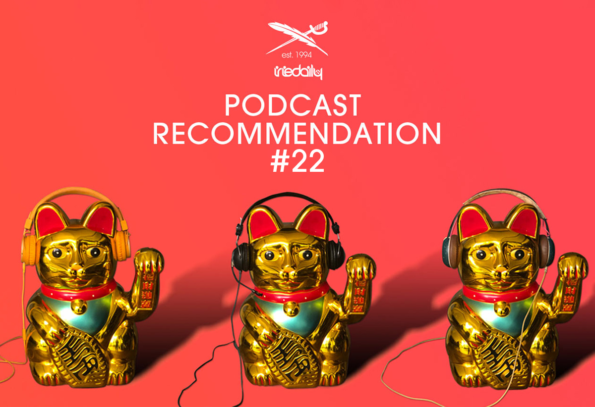 IRIEDAILY Podcast Recommendation #22