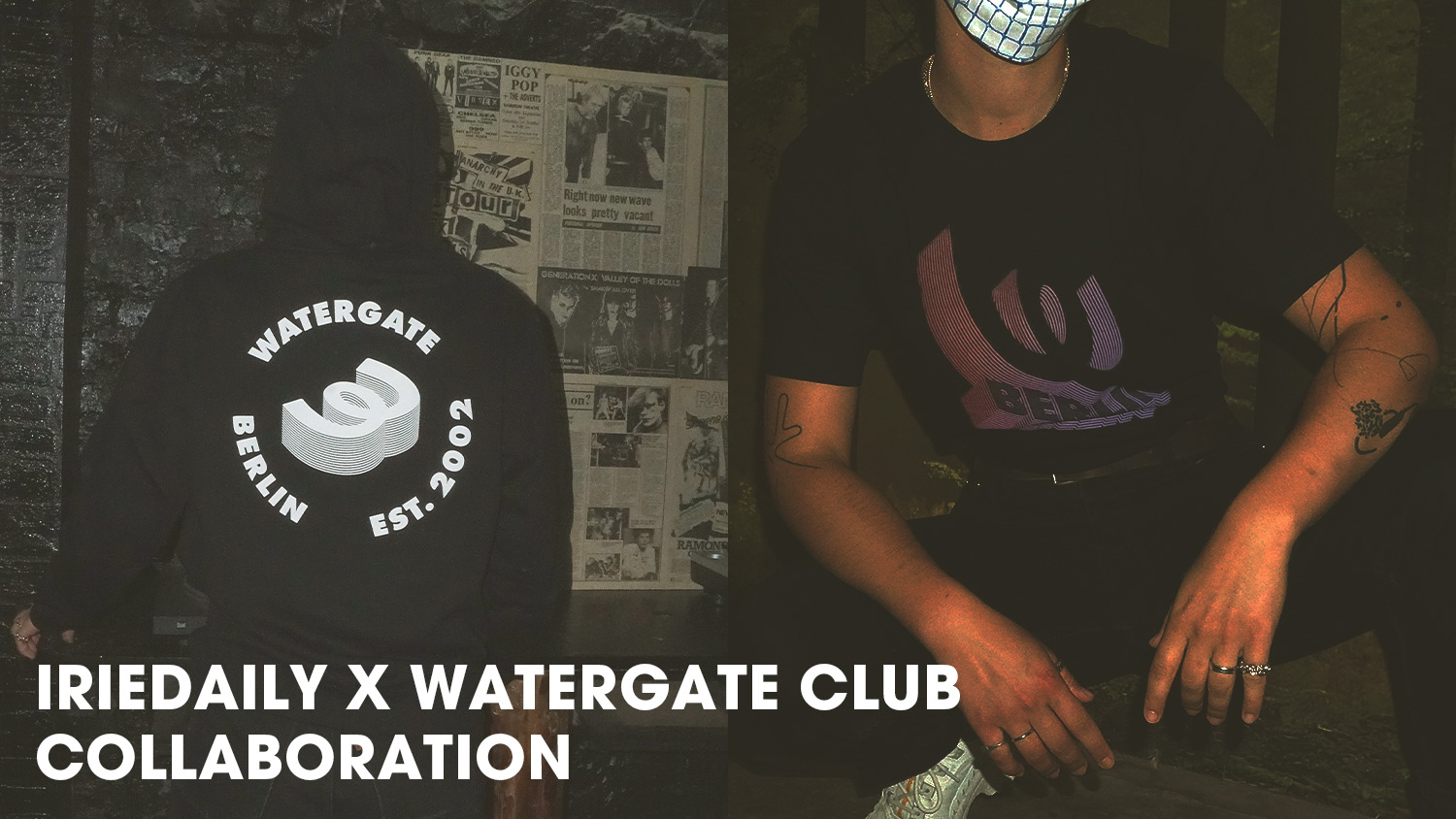 IRIEDAILY x Watergate Club Berlin