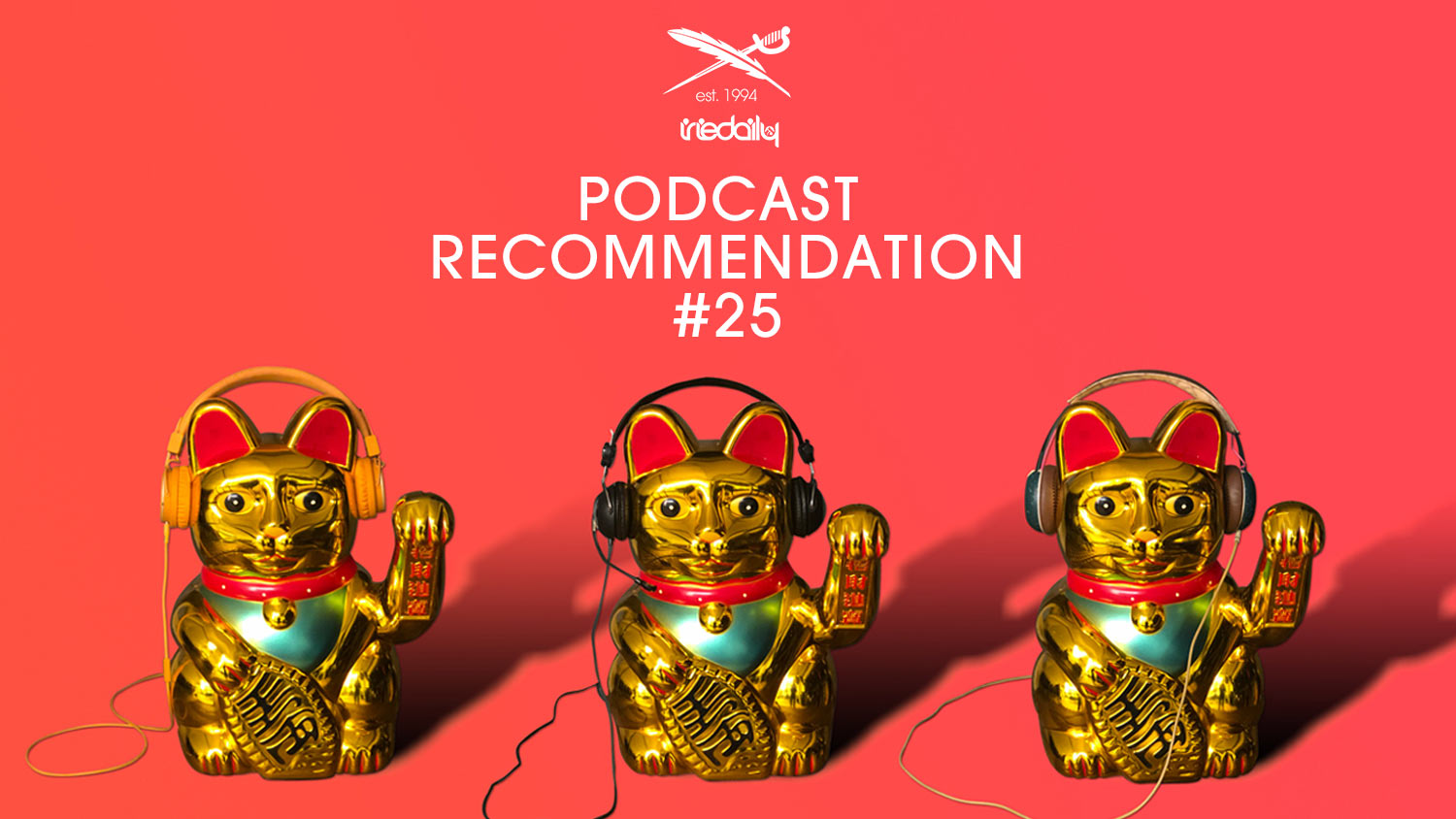 IRIEDAILY Podcast Recommendation #25