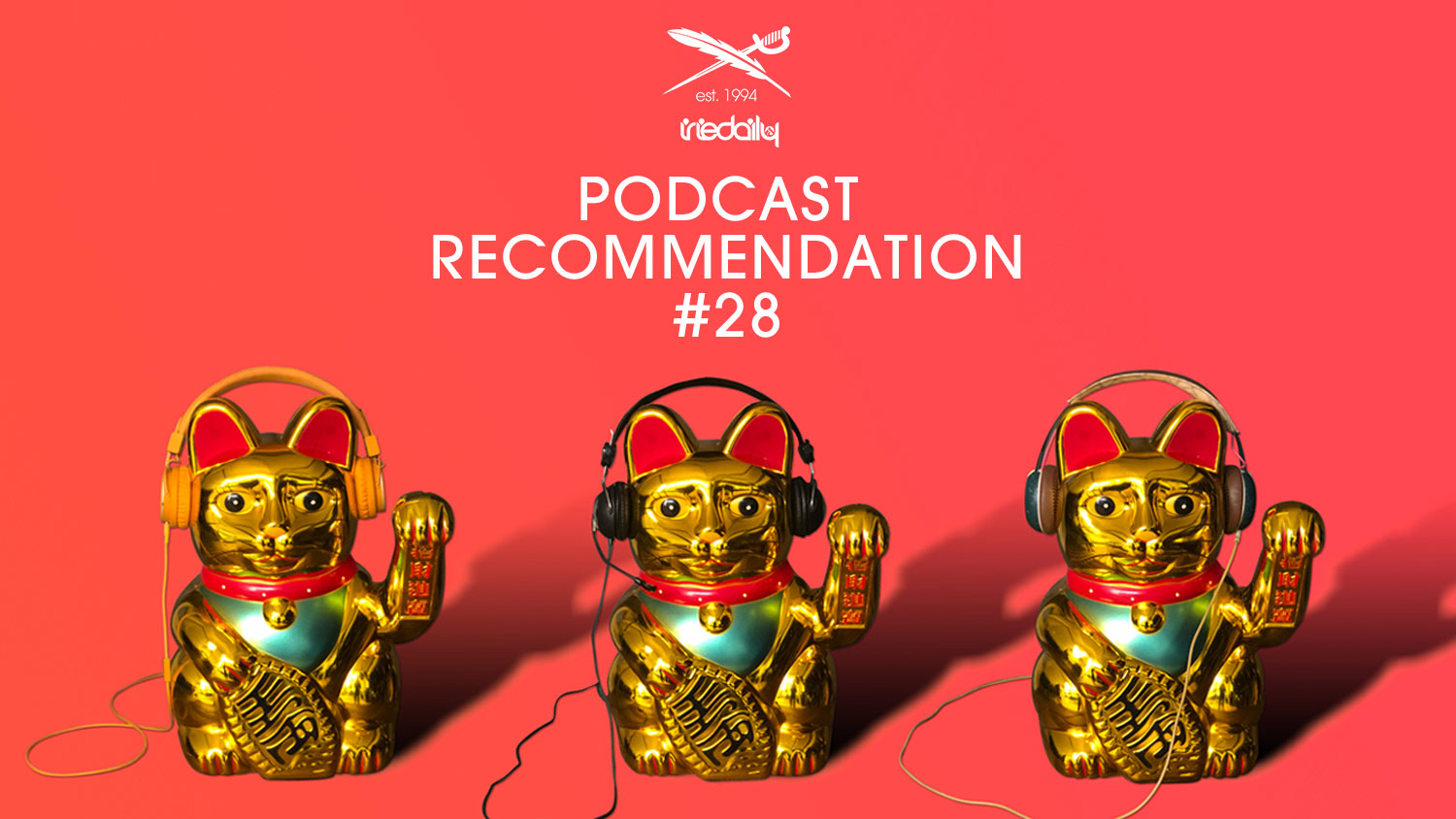 IRIEDAILY Podcast Recommendation #28