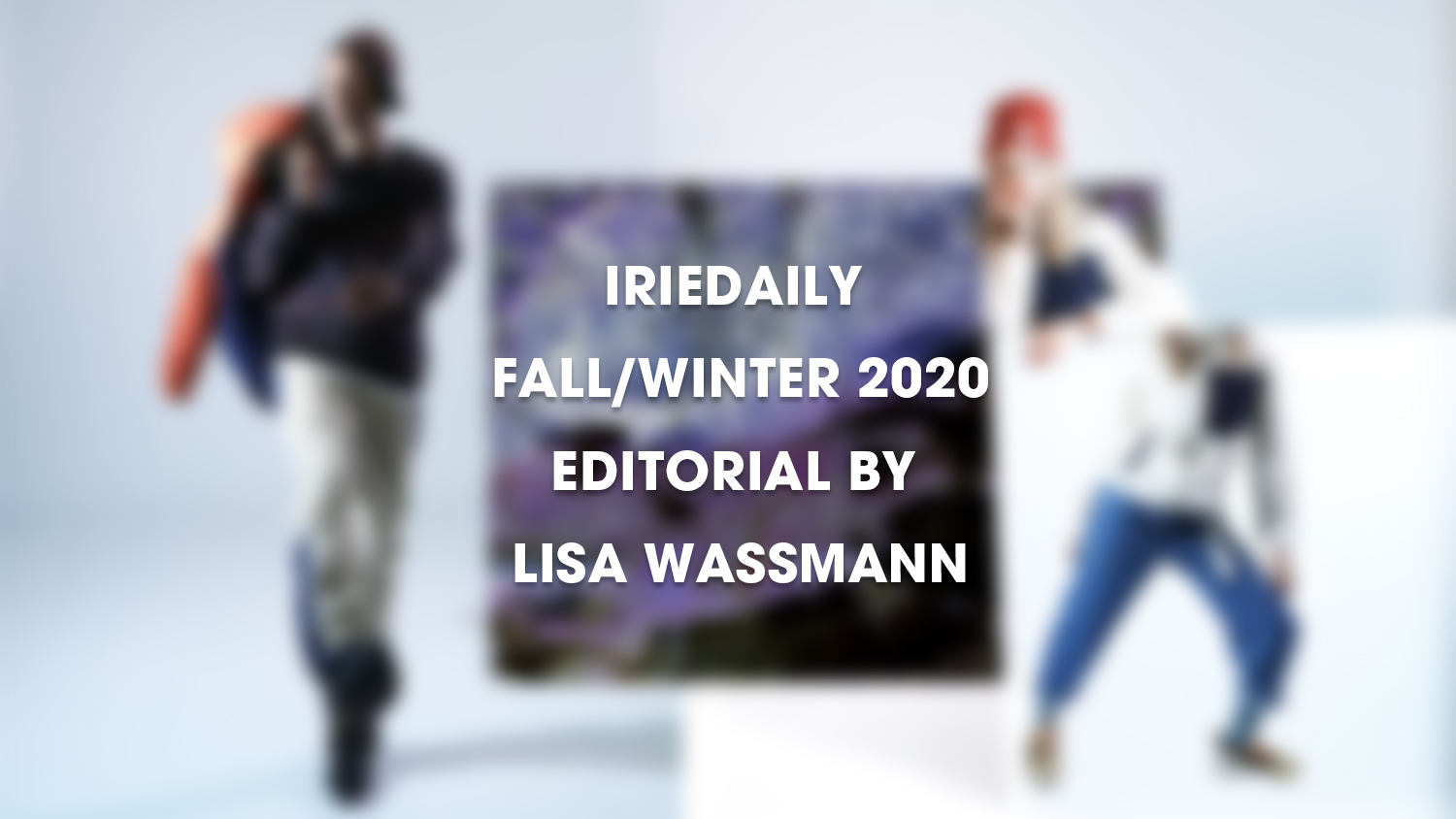IRIEDAILY Fall/Winter Editorial by Lisa Wassmann