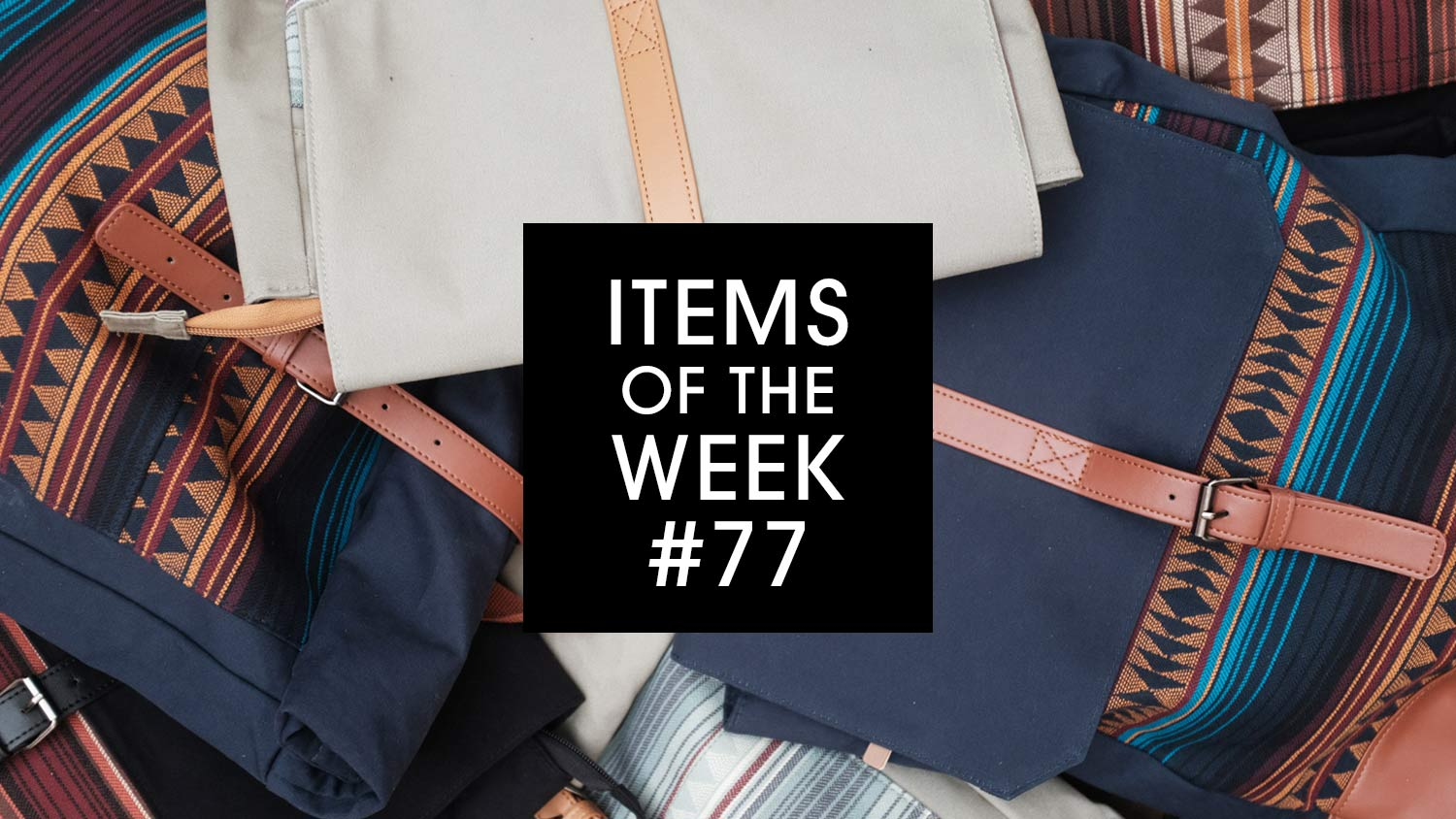 IRIEDAILY Items of the Week #77 Vintachi Backpack & Rolltop